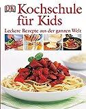 Kochschule für Kids: Leckere Rezepte aus der ganzen Welt