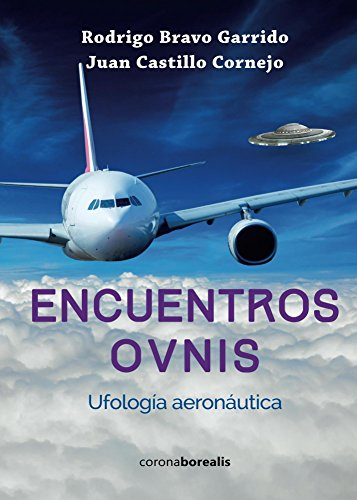 Encuentros OVNIs: Ufología aeronáutica