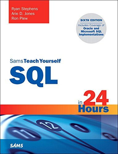 SQL in 24 Hours, Sams Teach Yourself (6th Edition) by Ryan Stephens (2015-12-23)
