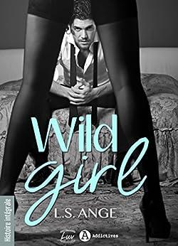 Wild Girl: A corps perdus (histoire intégrale) par [Ange, L.S.]