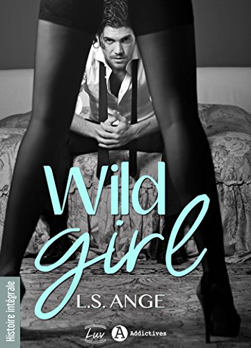 Wild Girl: A corps perdus (histoire intégrale)