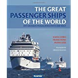 The great passenger ships of the world: Die großen Passagierschiffe der Welt