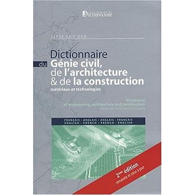 Download Dictionnaire Du Genie Civil De L Architecture De La Construction Francais Anglais Et Anglais Francais Materiaux Technologies Pdf Yonatanalexis