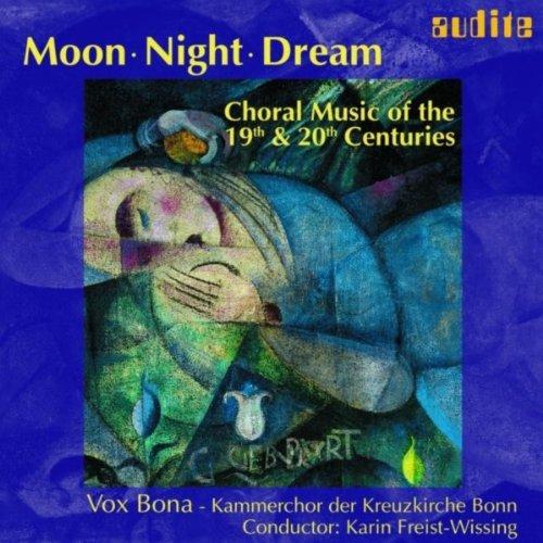 Moon - Night - Dream: Choral M...
