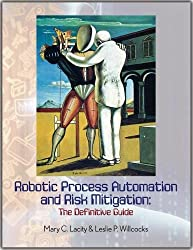 Robotic Process Automation and Risk Mitigation: The Definitive Guide