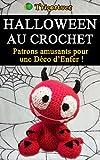Halloween au crochet: Patrons amusants pour  une Déco d'Enfer !
