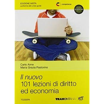 Il Nuovo 101 Lezioni Di Diritto Ed Economia. Per Le Scuole Superiori. Con E-Book. Con Espansione Online