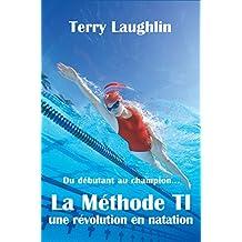 La Méthode TI: La révolution en natation