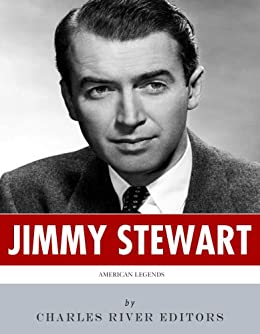 American Legends: The Life of Jimmy Stewart by [Charles River Editors]