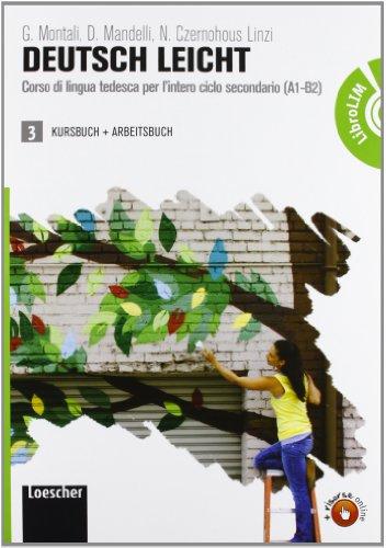 Deutsch leicht. Corso di lingua tedesca A1-B2. Kursbuch-Arbeitsbuch LIM. Per le Scuole superiori. Con DVD-ROM. Con espansione online. Con libro: 3