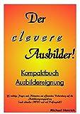 Der clevere Ausbilder! - Kompaktbuch Ausbildereignung