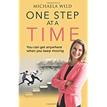 One Step at a time: You can get anywhere when you keep moving