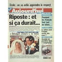 AUJOURD'HUI EN FRANCE [No 99] du 10/10/2001 - ECOLE - ON VA ENFIN APPRENDRE LE RESPECT - RIPOSTE EN AFGHANISTAN - ET SI CA DURAIT - DEMOGRAPHIE - POURQUOI LES FRANCAIS FONT TANT DE BEBES - RELANCE - LA PRIME POUR L'EMPLOI VERSEE DES MARS - STAR - LE JOURNAL DE BRIDGER JONES AVEC HUGH GRANT ET RENEE ZELLWEGER