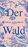 Buchinformationen und Rezensionen zu Der Wald von Nell Leyshon