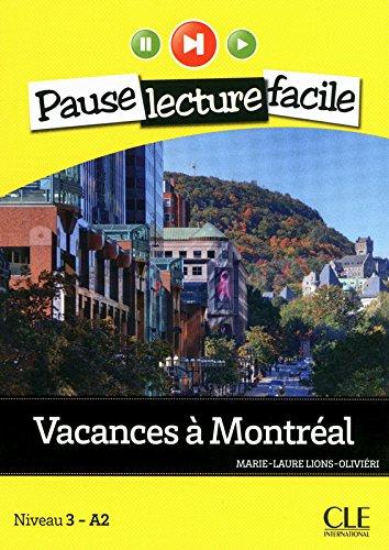 Vacances  Montral - Niveau 3-A2 - Pause lecture facile - Livre + CD