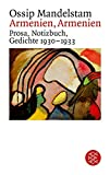 Armenien, Armenien!: Prosa, Notizbuch, Gedichte 1930-1933