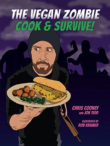 The Vegan Zombie: Cook & Survive! (Edition Kochen ohne Knochen)