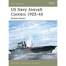 US Navy Aircraft Carriers 1922-45: Prewar Classes (New Vanguard, Band 114)