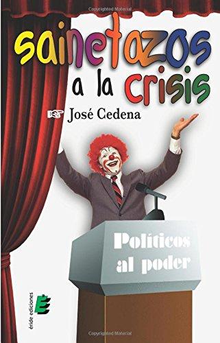 Sainetazos a la crisis por José Cedena Sánchez-Cabezudo