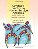 Advanced Practice in Human Service Agencies: Issues, Trends, and Treatment Perspectives (Skills, Techniques, & Process for Human Services) by Lupe A. Alle-Corliss (1998-11-05)