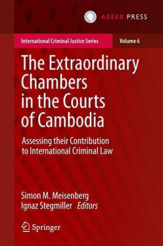 The Extraordinary Chambers in the Courts of Cambodia: Assessing Their Contribution to International Criminal Law (International Criminal Justice Series) (2016-03-30)