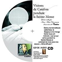 Visions de Catalina pendant la Sainte Messe - livre audio