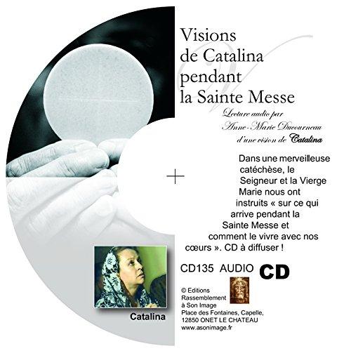Visions de Catalina pendant la Sainte Messe - livre audio par Catalina