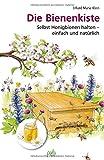 Buchinformationen und Rezensionen zu Die Bienenkiste: Selbst Honigbienen halten - einfach und natürlich von Erhard Maria Klein