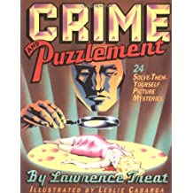 [Crime and Puzzlement: 24 Solve-them-yourself Picture Mysteries Bk.1] (By: Lawrence Treat) [published: June, 2003]