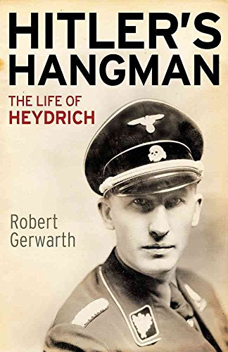 [Hitler's Hangman: The Life of Heydrich] (By: Robert Gerwarth) [published: November, 2011]