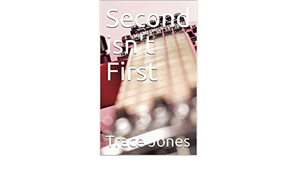 Second isn't First eBook: Trace Jones: Amazon in: Kindle Store