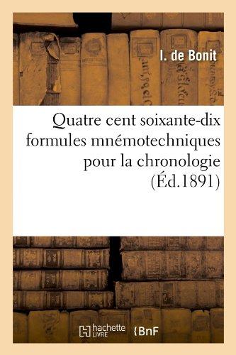 Quatre cent soixante-dix formules mnémotechniques pour la chronologie (Éd.1891) par I. de Bonit