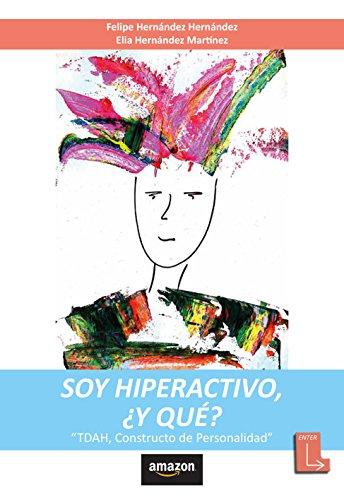Soy Hiperactivo, ¿Y qué?