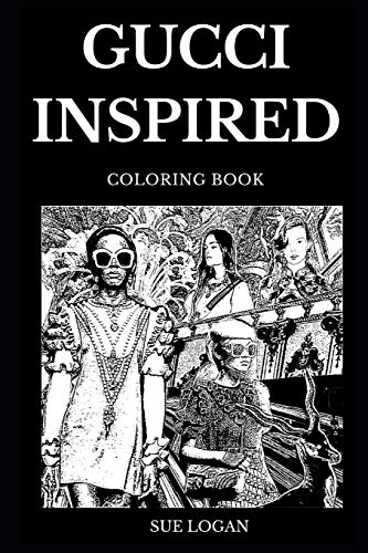 Gucci Inspired Coloring Book: Famous International Fashion and Legendary Luxury Brand, Italian Style of Clothing and Culture Inspired Adult Coloring Book