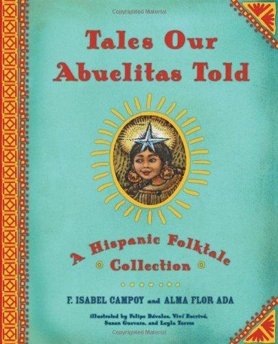 Download For Free Cuentos que contaban nuestras abuelas (Tales Our Abuelitas Told): Cuentos populares Hisp?icos (Spanish Edition) by Ada, Alma Flor, Campoy, F. Isabel (2007) Paperback DJVU