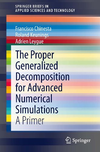 The Proper Generalized Decomposition for Advanced Numerical Simulations: A Primer (SpringerBriefs in Applied Sciences and Technology)