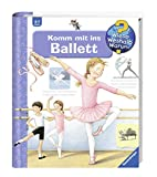 Produkt-Bild: Komm mit ins Ballett (Wieso? Weshalb? Warum?, Band 54)