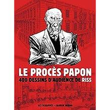 Le Procès Papon. Un fonctionnaire de Vichy au service de la Shoah