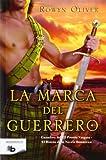 Libros Descargar en linea La marca del guerrero Premio Vergara El Rincon de la Novela Romantica 2013 B DE BOLSILLO (PDF y EPUB) Espanol Gratis