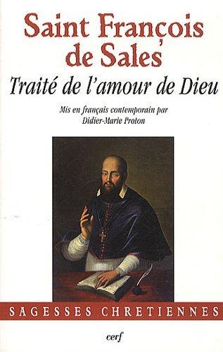 Traité de l'amour de Dieu : Mis en français contemporain par Saint François de Sales