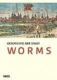Geschichte der Stadt Worms
