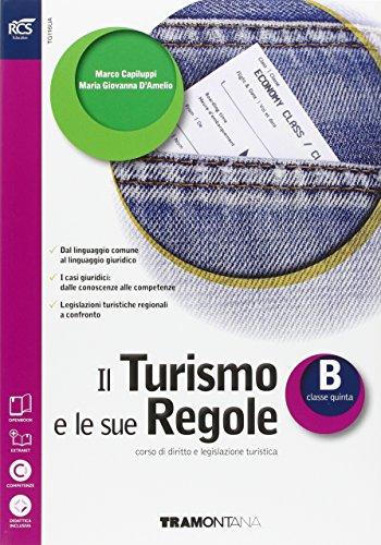 Il turismo e le sue regole. Openbook-Extrakit. Per le Scuole superiori. Con e-book. Con espansione online: 2