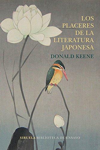 Los placeres de la literatura japonesa (Biblioteca de Ensayo / Serie mayor nº 93) por Donald Keene