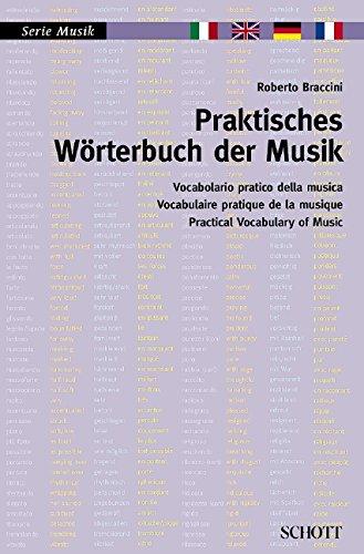 Praktisches Wörterbuch der Musik: Italienisch - Englisch - Deutsch - Französisch (Serie Musik)