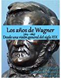 Image de Los años de Wagner (1813-1883), desde una visión general del siglo XIX
