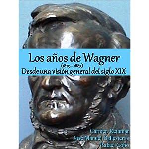 Los años de Wagner (1813-1883), desde una visión general del siglo XIX