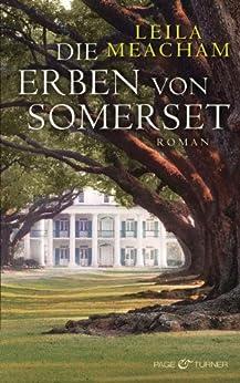 Die Erben von Somerset: Roman von [Meacham, Leila]