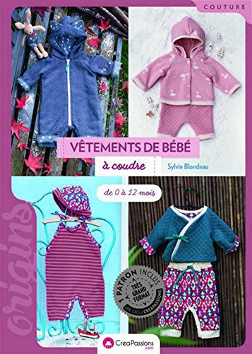 Vêtements de bébé à coudre - De 0 à 12 mois par Sylvie Blondeau