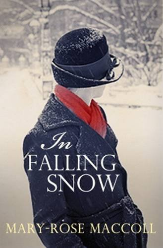 In Falling Snow by Mary-Rose MacColl (2013-03-25) (Mary Rose Maccoll)
