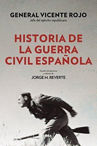 Historia de la guerra civil española (ENSAYO Y BIOGRAFIA) por VICENTE ROJO LLUCH